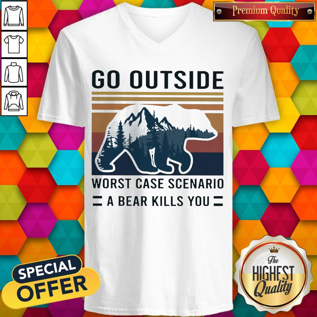 Pretty Go Outside Worst Case Scenario A Bear Kills You Vintage V-neck