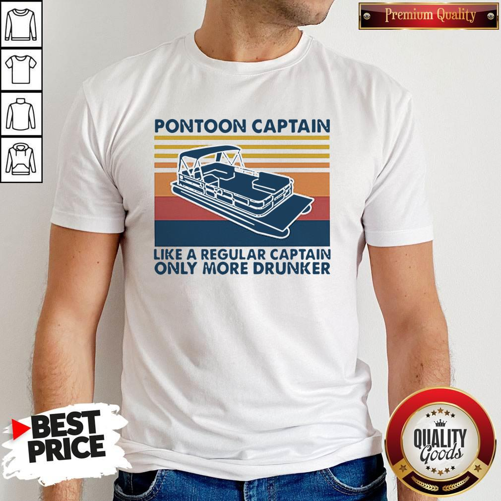 Pretty Pontoon Captain Like A Regular Captain Only More Drunker Vintage Shirt