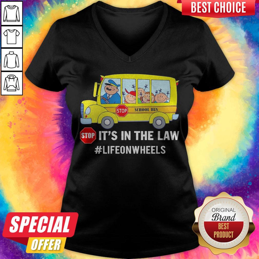 Pretty Stop School Bus Stop It's In The Law Lifeonwheels V-neck