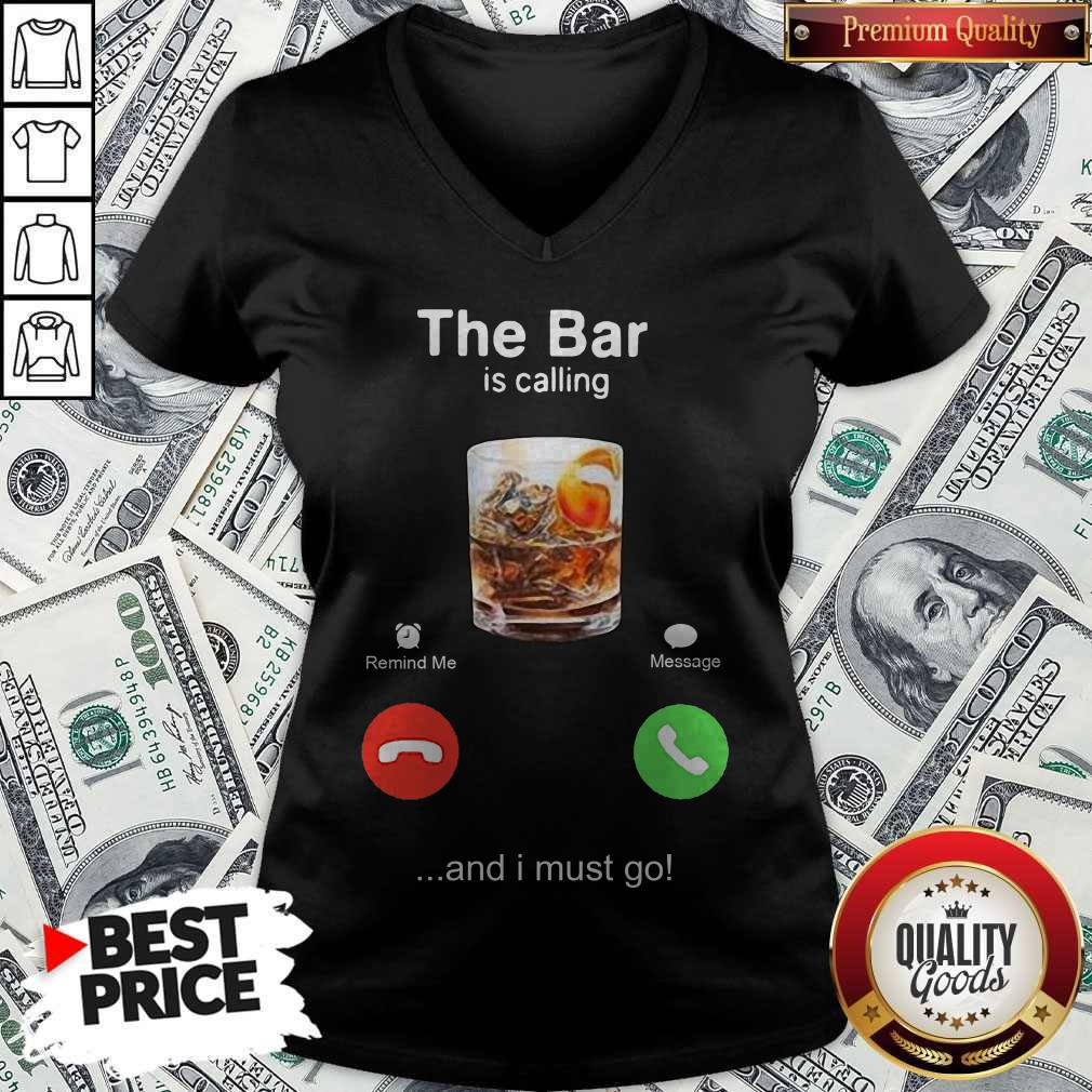 Pretty The Bar Is Calling And I Must Go V-neck