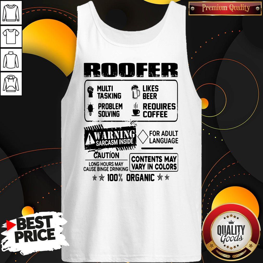 Roofer Warning Sarcasm Inside Caution Contents May Vary In Color 100 Percent Organic Tank Top