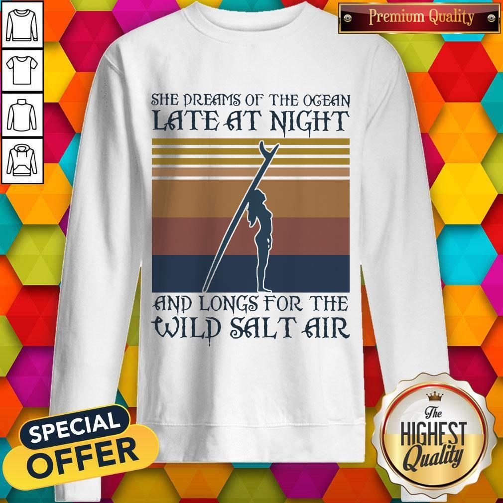She Dreams Of The Ocean Late At Night And Longs For The Wild Salt Air Vintage Sweatshirt