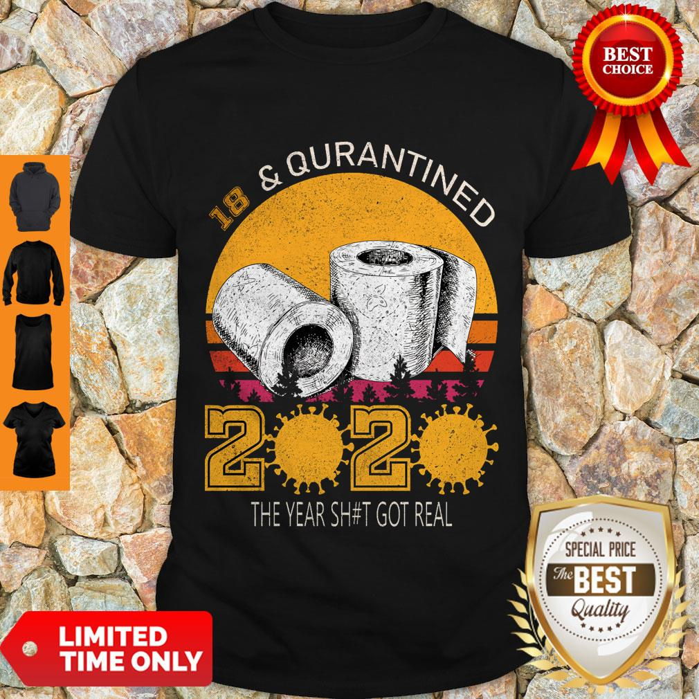 18 And Quarantined 2020 The Year Sh#t Got Real Born In 2002 Vintage Birthday Social Distancing Bday Top Birthday Gift Shirt