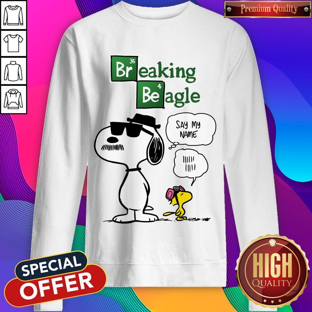Snoopy And Woodstock Breaking Beagle Say My Name Sweatshirt