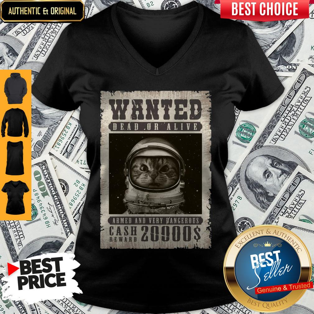 Space Catet Wanted Dead Or Alive Armed And Very Dangerous Cash Reward 20000$ V-neck