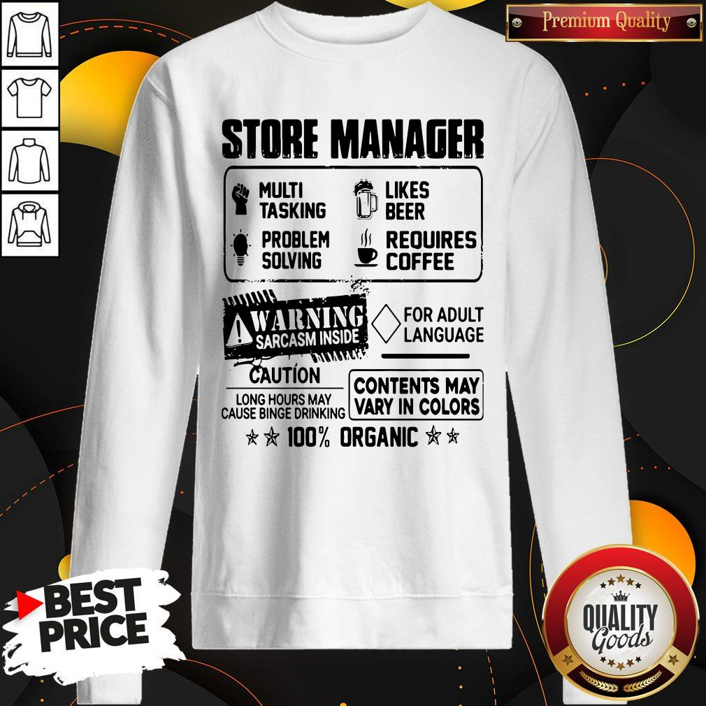 Store Manager Warning Sarcasm Inside Caution Contents May Vary In Color 100 Percent Organic Sweatshirt