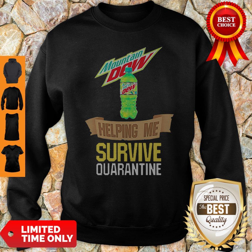 Mountain Dew Helping Me Survive Quarantine Sweatshirt