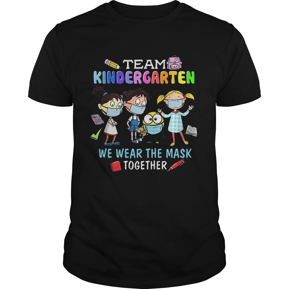 Team Kindergarten We Wear The Mask Together Unisex