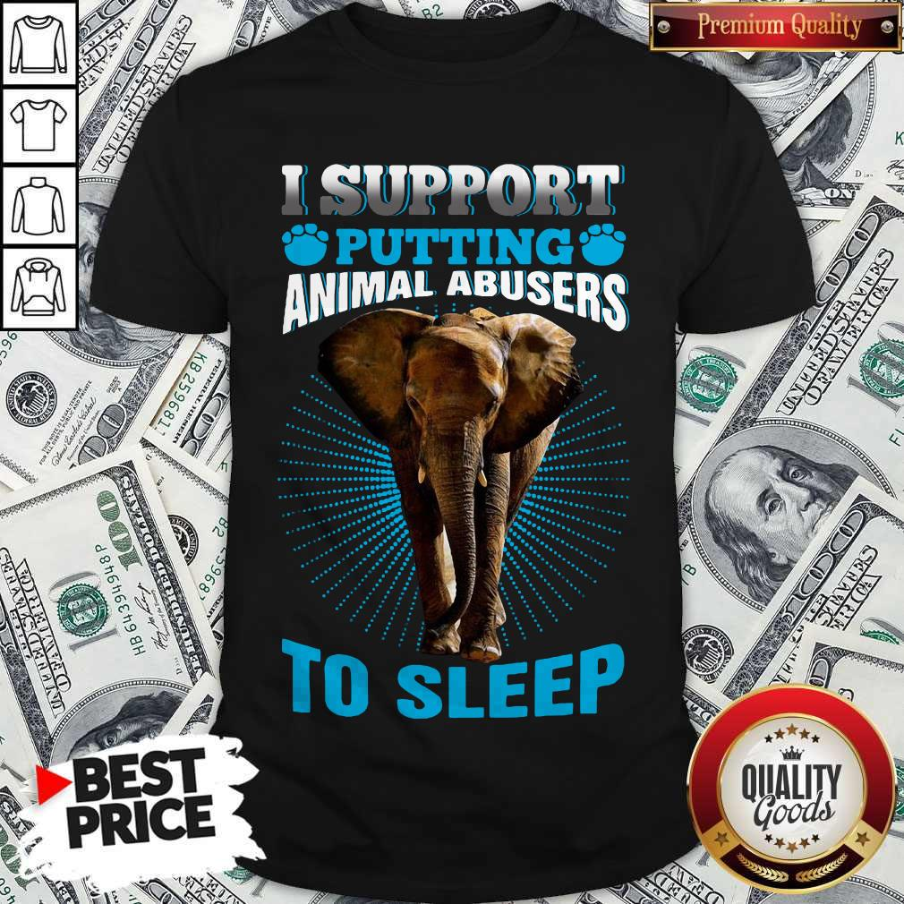 Top Elephant I Support Putting Animal Abusers To Sleep Shirt