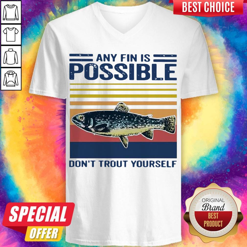 Top Fishing Any Fin Is Possible Don't Trout Yourself Vintage V-neck