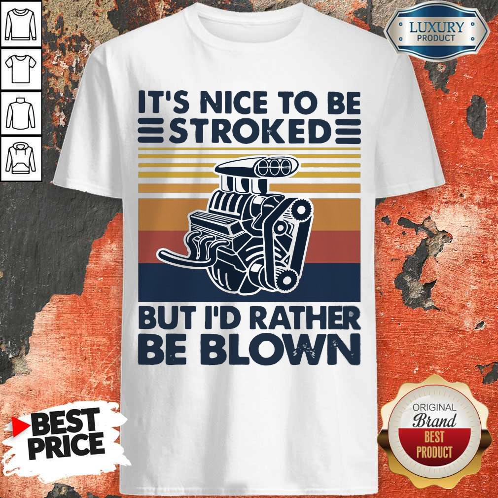 Top It Nice To Be Stroked But I Rather Be Blown Vintage Shirt