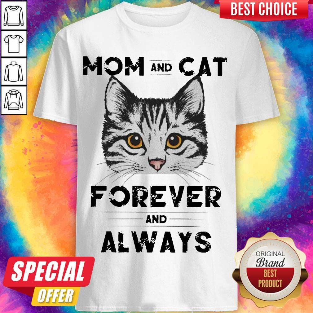 Top Mom And Cat Forever And Always Shirt