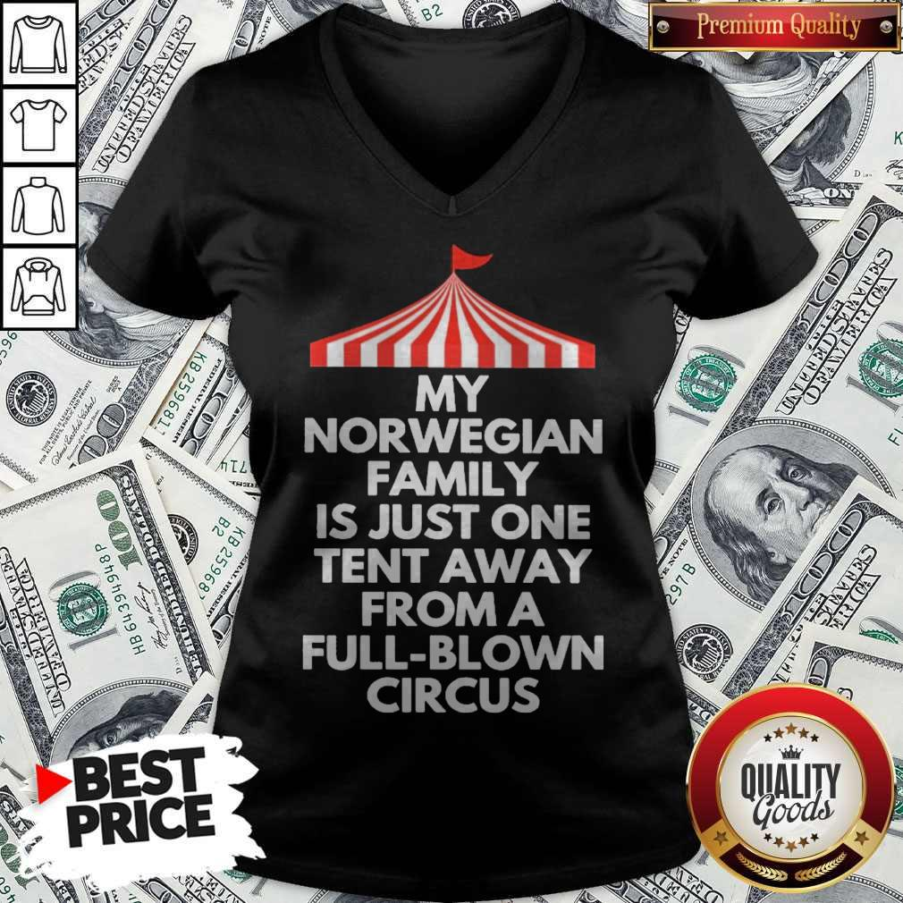 Top My Norwegian Family Is Just One Tent Away From A Full Blown Circus V-neck