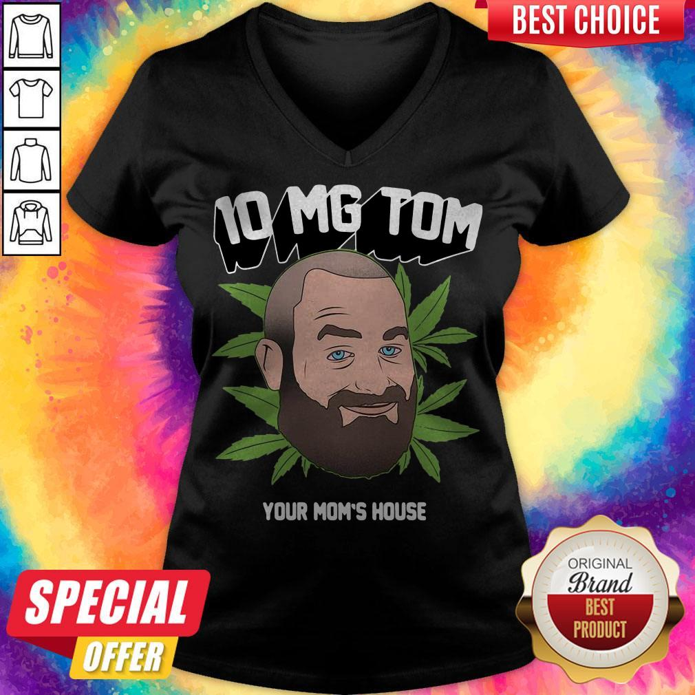 Top Tom Segura Weed 10mg Your Mom's House V-neck