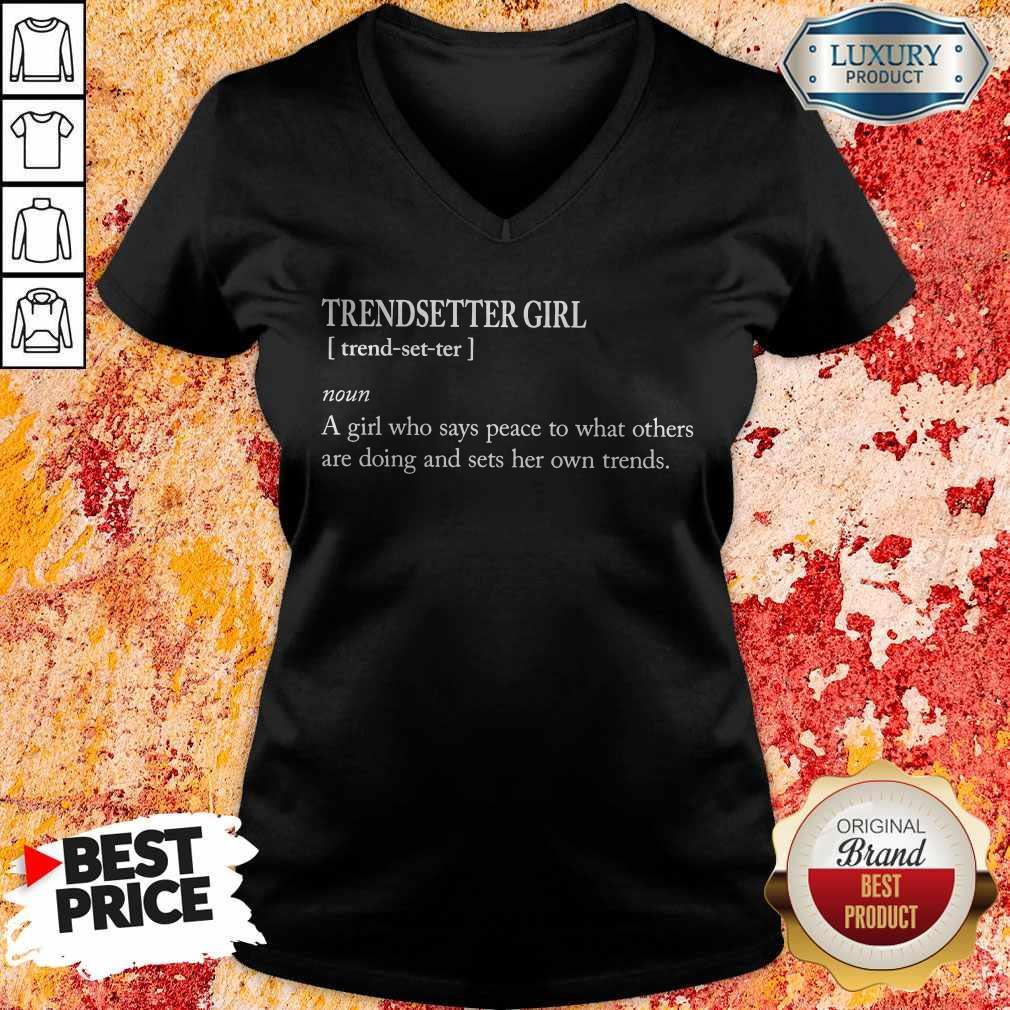 Trendsetter Girl A Girl Who Says Peace To What Others Are Doing And Sets Her Own Trends V-neck