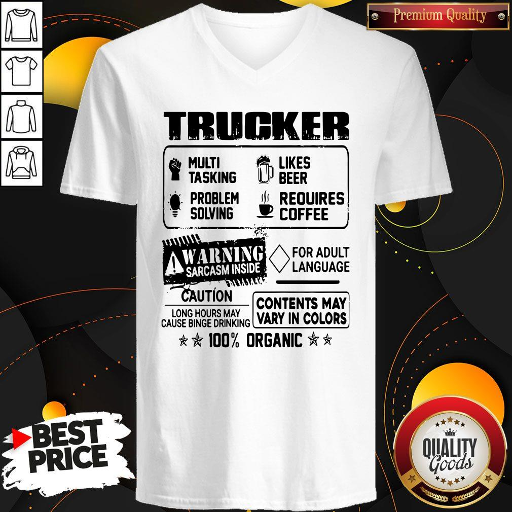Trucker Warning Sarcasm Inside Caution Contents May Vary In Color 100 Percent Organic V-neck