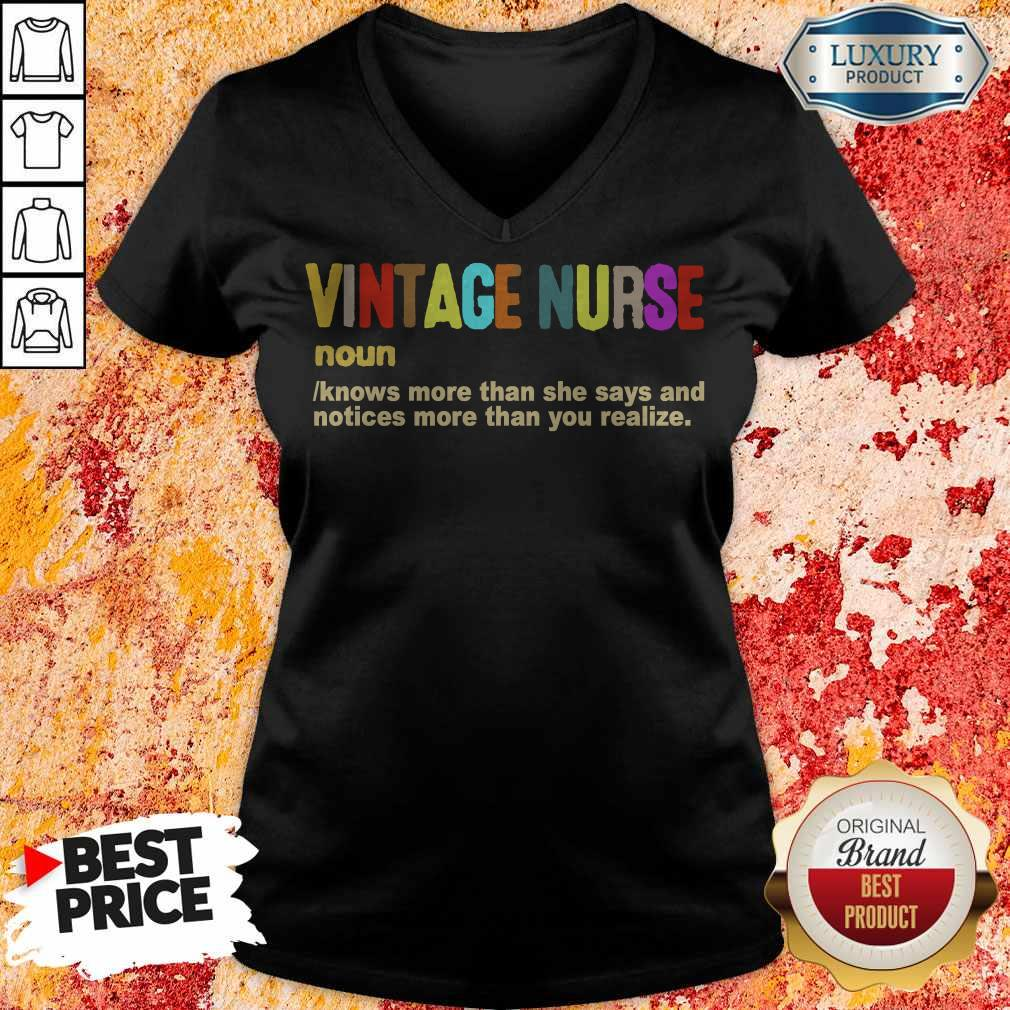 Vintage Nurse Noun Knows More Than She Says And Notices More Than You Realize V-neck
