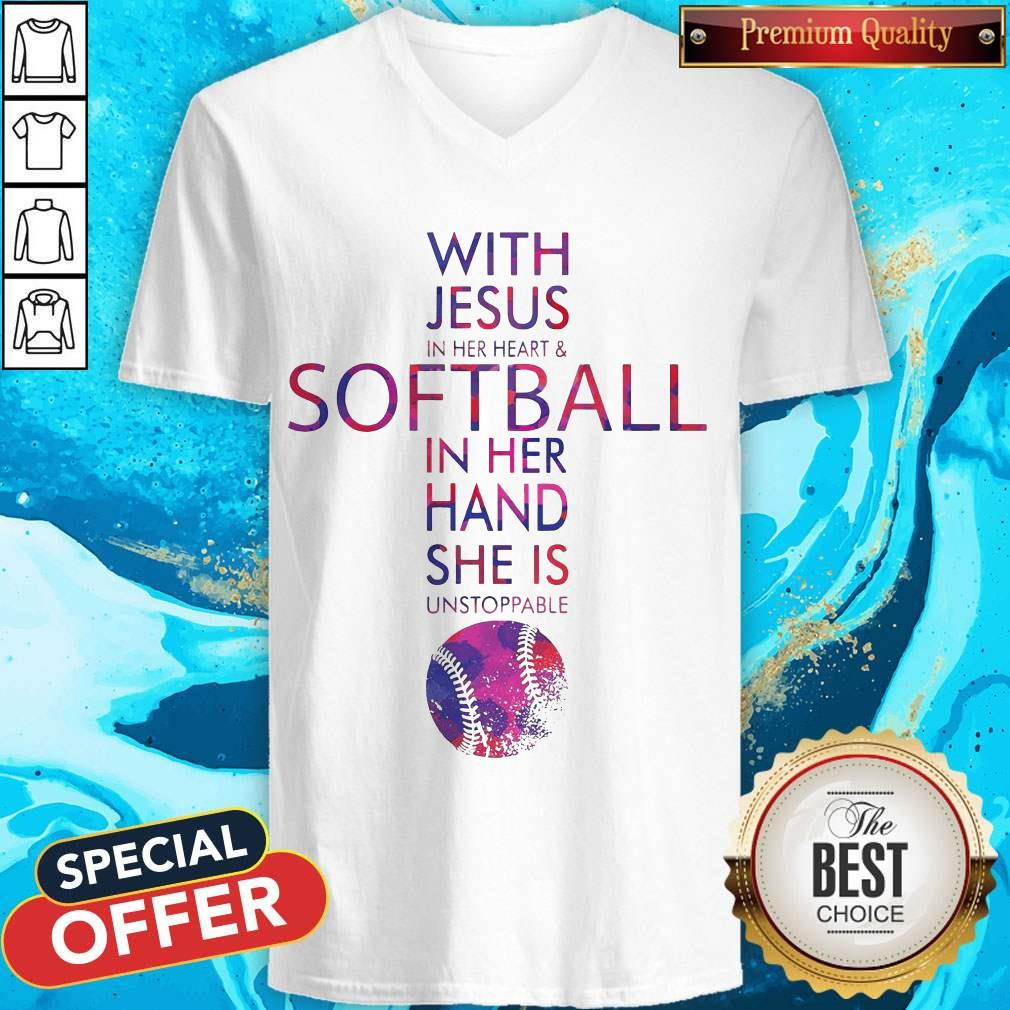 With Jesus In Her Heart And Softball In Her Hand She Is Unstoppable V-neck