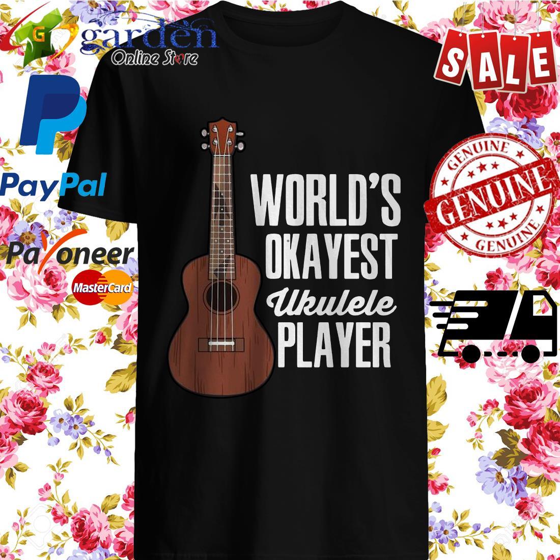 World's Okayest Ukulele Player Shirt