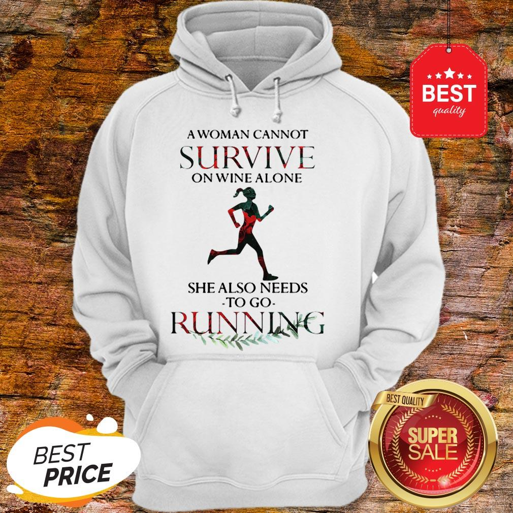 A Woman Cannot Survive On Wine Alone She Also Needs To Go Running Hoodie