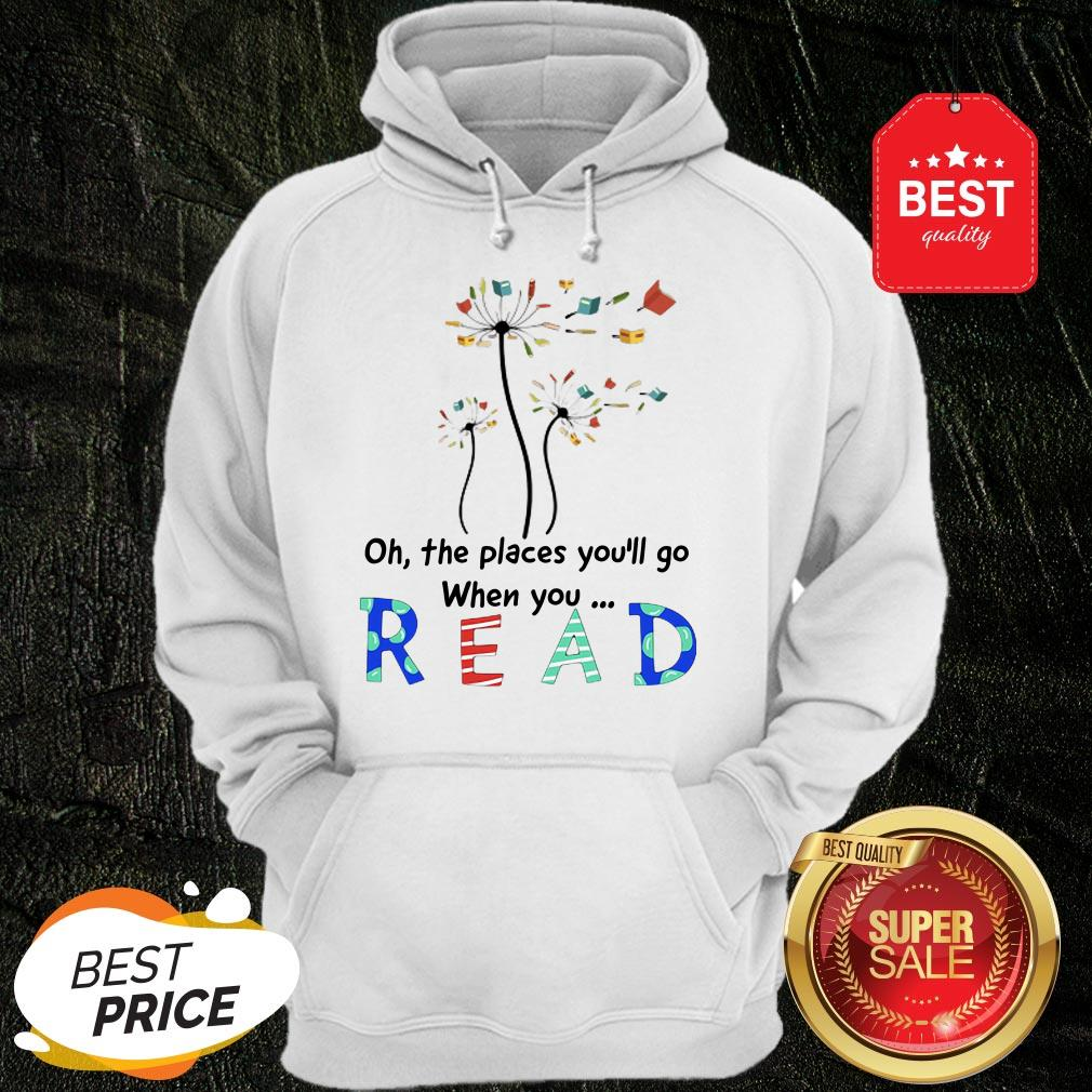 Official Flower Oh The Places You'll Go When You Read Hoodie