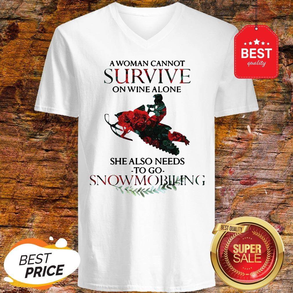 A Woman Cannot Survive On Wine Alone She Also Needs Snowmobiling V-Neck