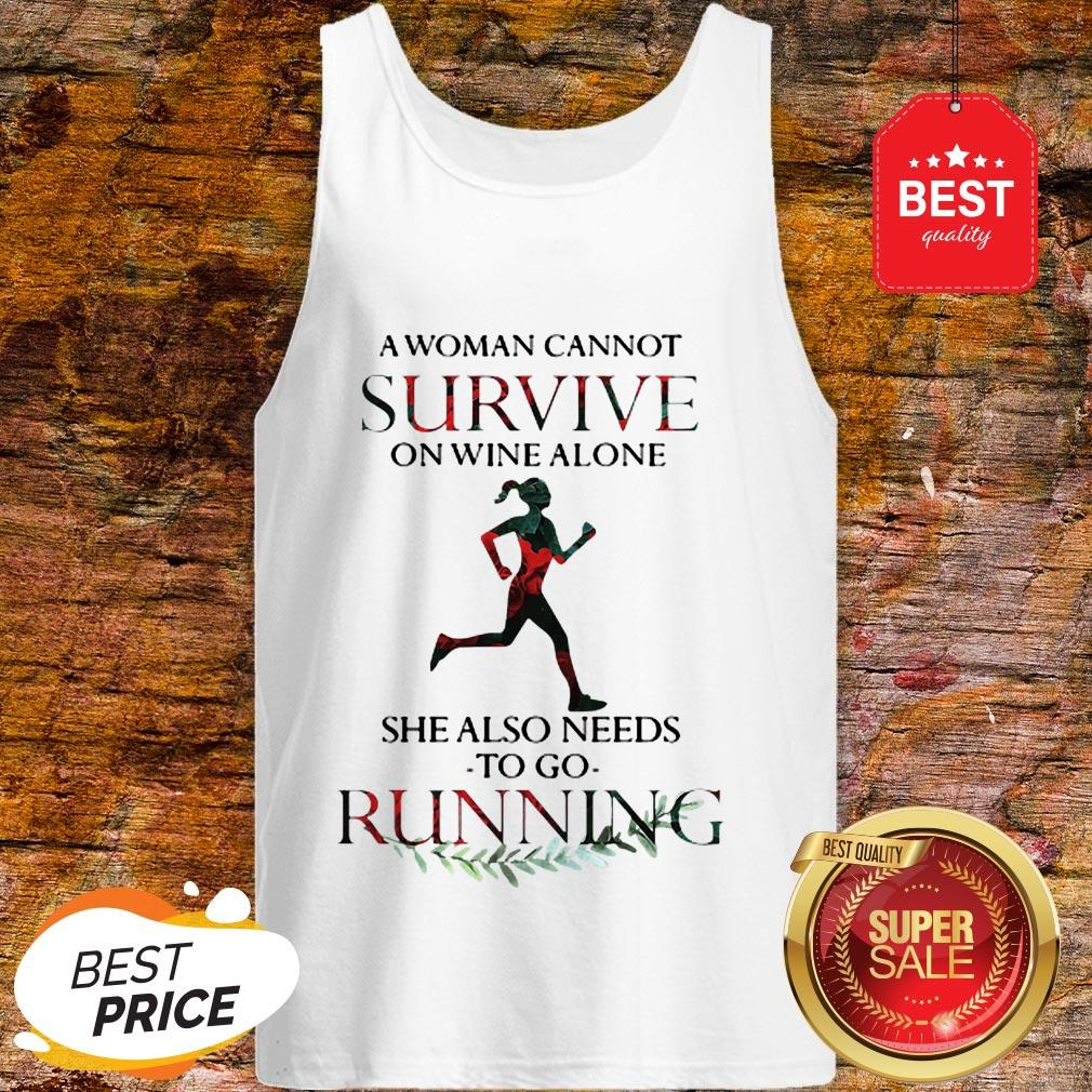 A Woman Cannot Survive On Wine Alone She Also Needs To Go Running Tank Top