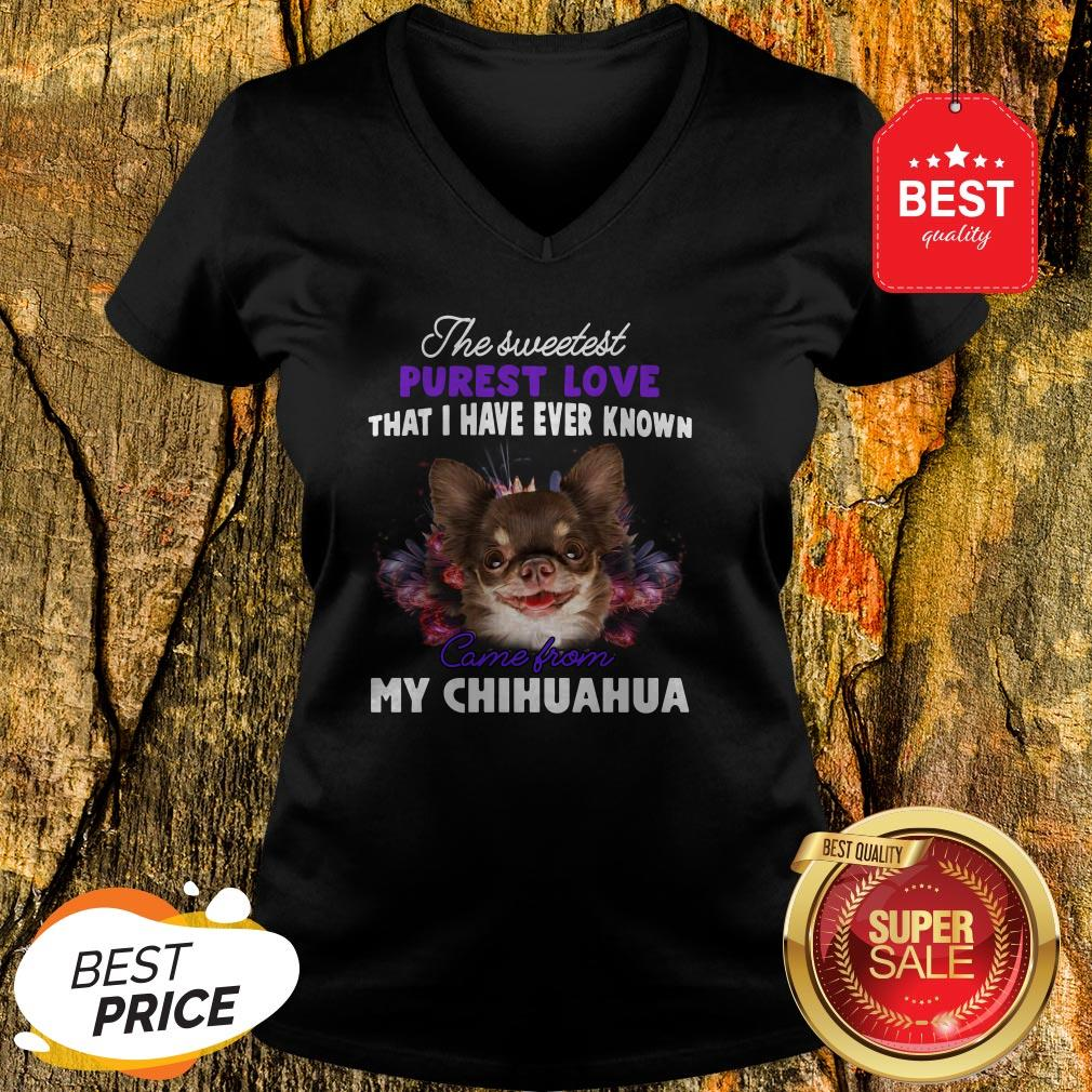 Chihuahua The Sweetest Purest Love That I Have Ever Known V-Neck
