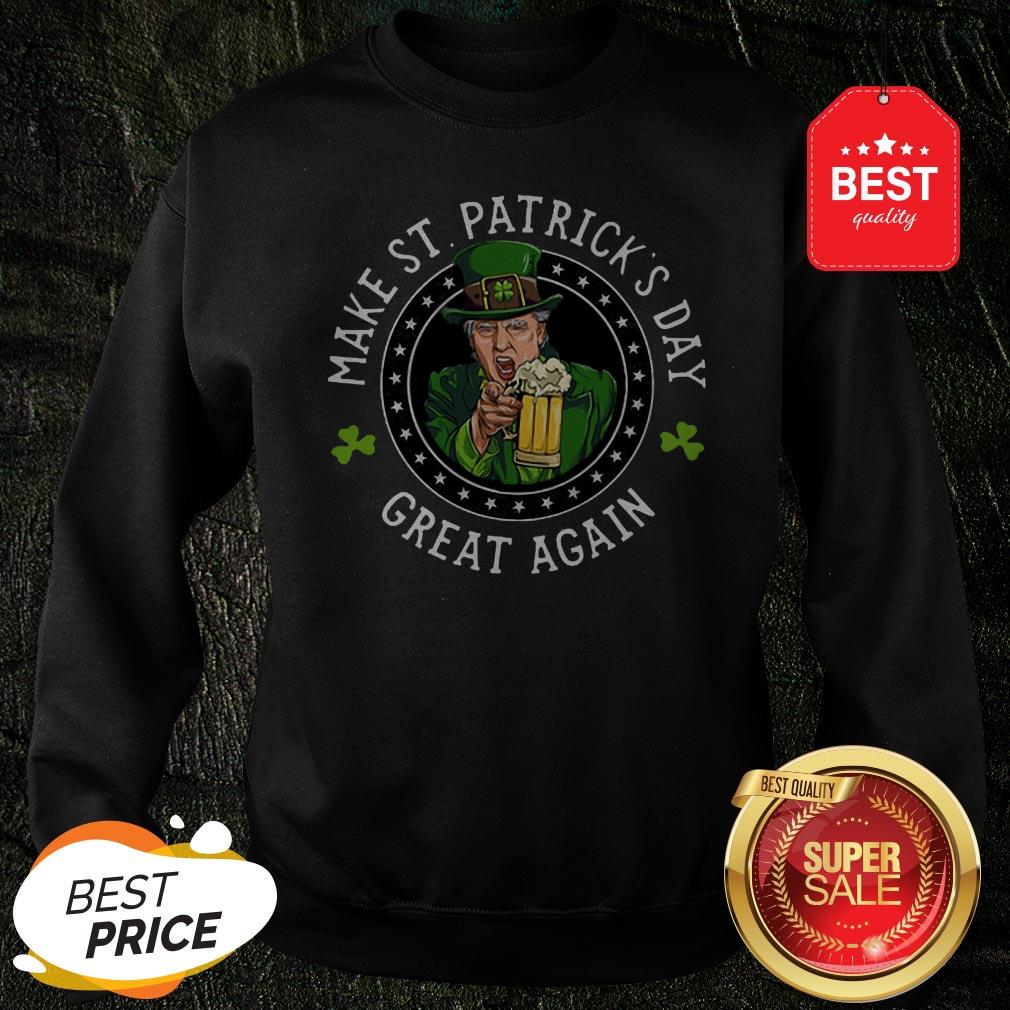 Official Donald Trump Make St. Patrick's Day Great Again Shamrock Sweatshirt