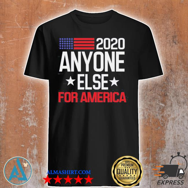 Anyone else 2020 for america funny anti trump shirt