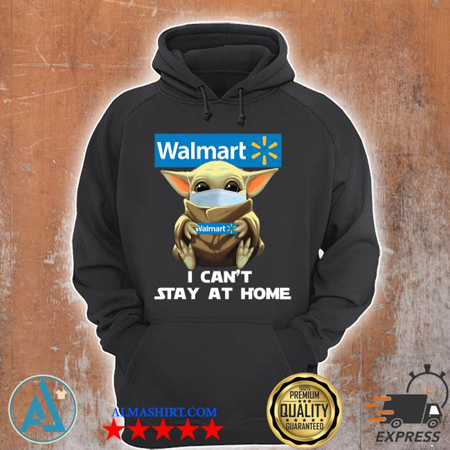 Baby Yoda face mask hug Walmart I can't stay at home s Unisex Hoodie
