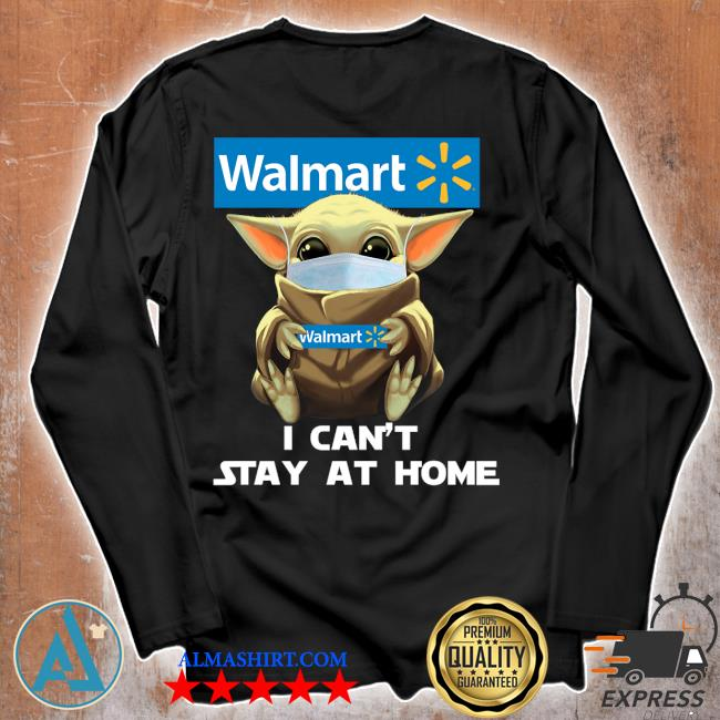 Baby Yoda face mask hug Walmart I can't stay at home s Unisex longsleeve