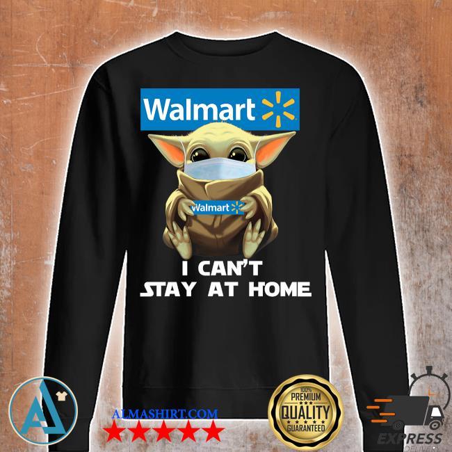 Baby Yoda face mask hug Walmart I can't stay at home s Unisex sweatshirt