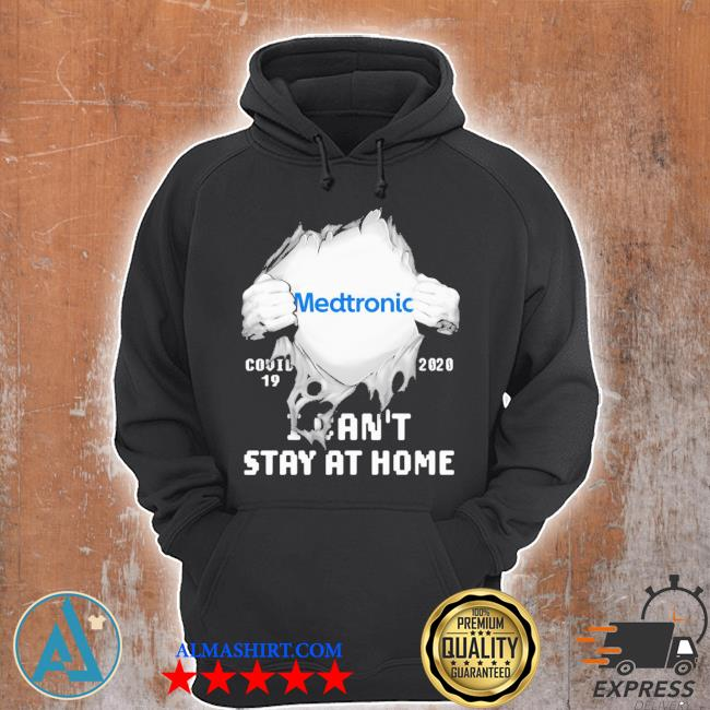 Blood insides medtronic covid-19 2020 I can't stay at home s Unisex Hoodie