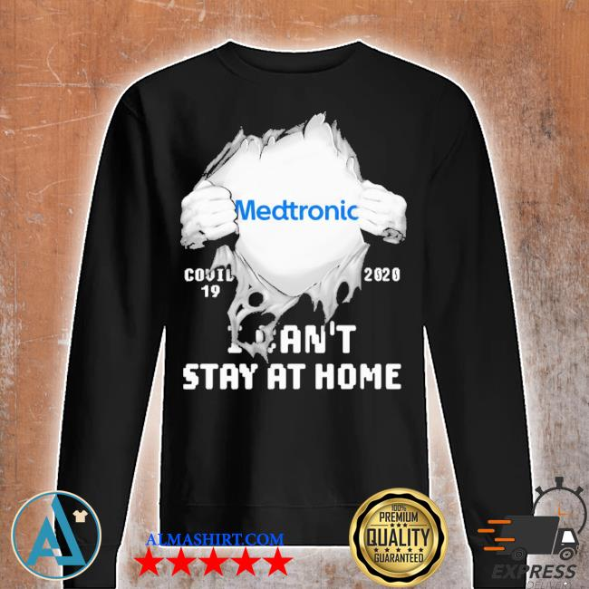 Blood insides medtronic covid-19 2020 I can't stay at home s Unisex sweatshirt