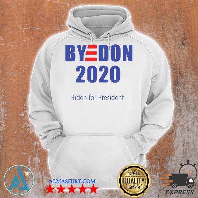 Bye Don Biden For President 2020 s Unisex Hoodie