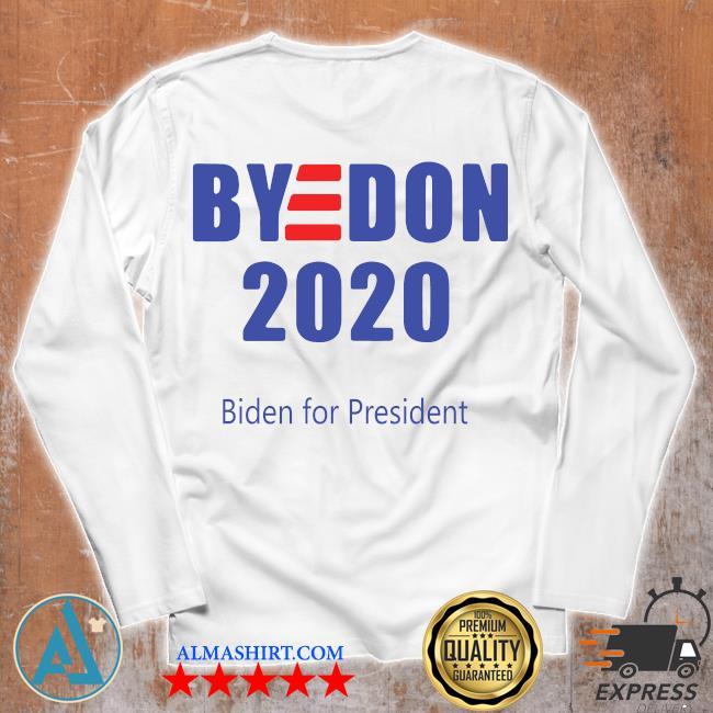 Bye Don Biden For President 2020 s Unisex longsleeve
