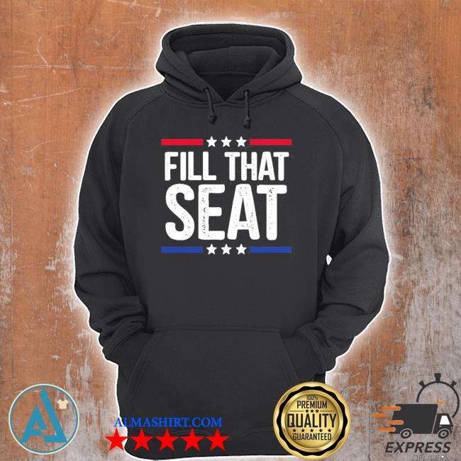 Fill that seat trump s Unisex Hoodie