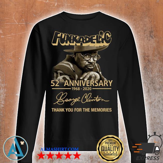 Funkadelic 52nd Anniversary 1968 2020 Thank You For The Memories Signature Shirt Unisex sweatshirt
