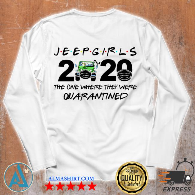 Jeep Girls 2020 face mask the one where they were Quarantined s Unisex longsleeve