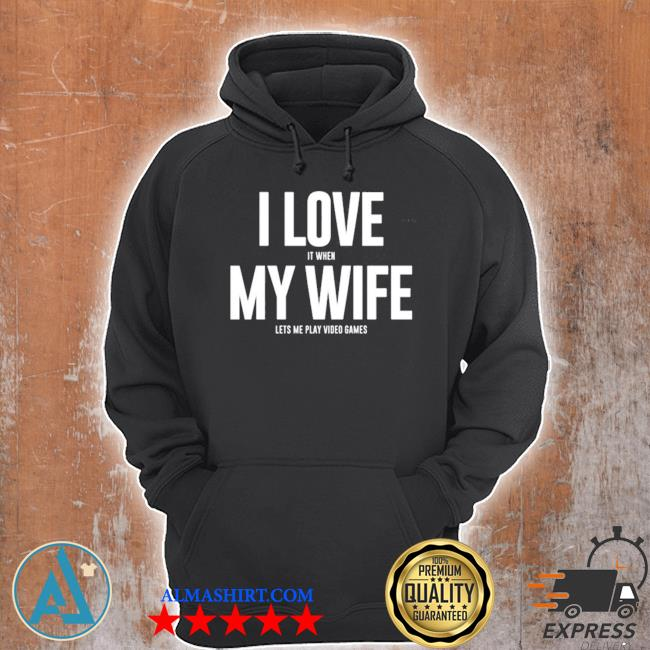 Mike evans I love it when my wife lets me play video games s Unisex Hoodie