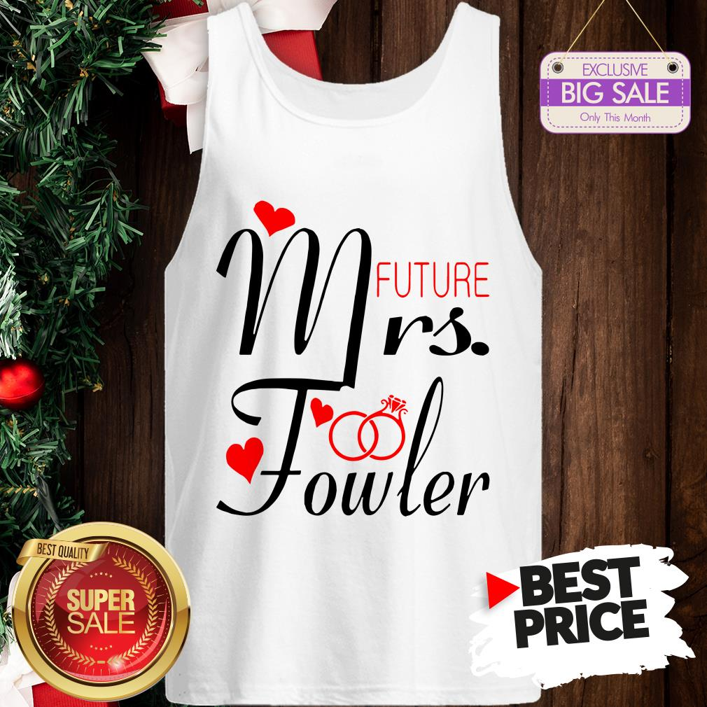 Official Mrs Future Fowler Bride To Be Valentine Tank Top