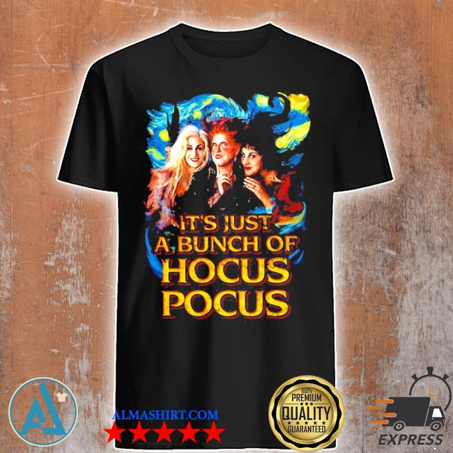 Starry night it's just a bunch of hocus pocus shirt