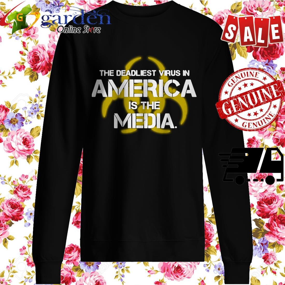 The Deadliest Virus In America Is The Media sweater