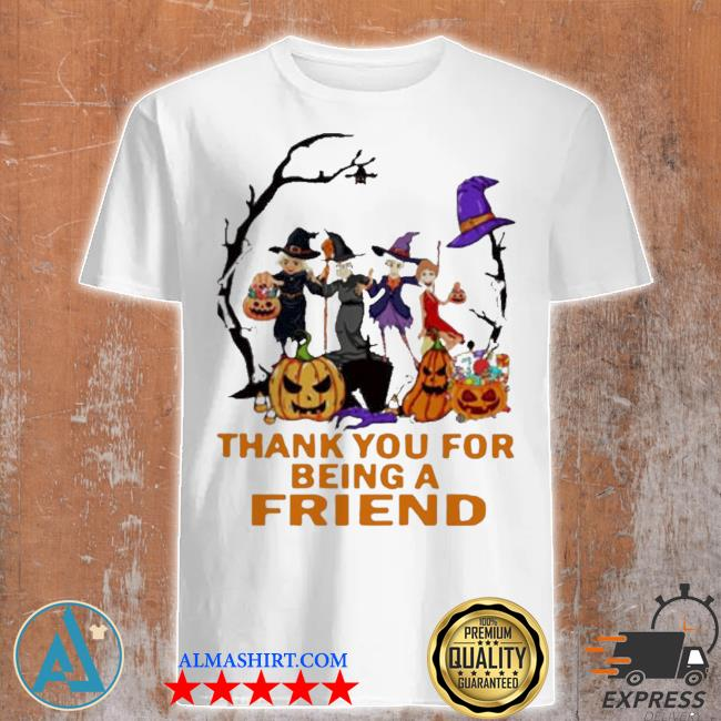 The golden girls thank you for being a friend halloween shirt
