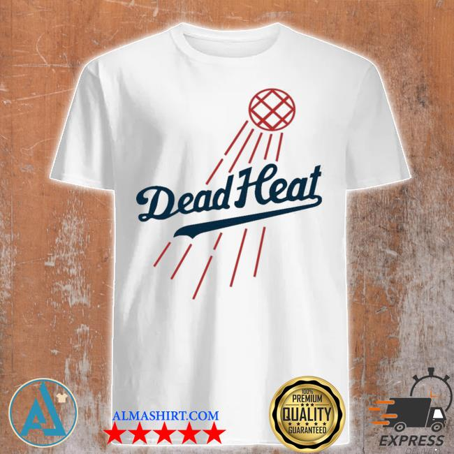 Dodgers dead heat shirt