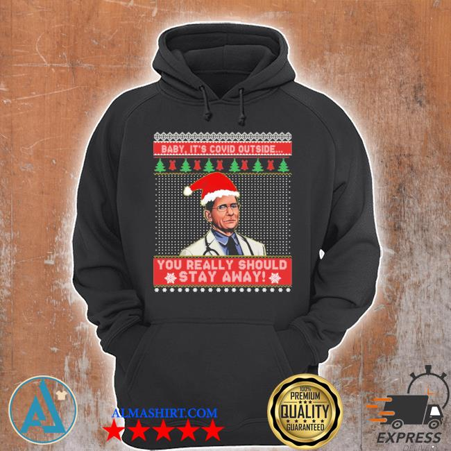 Dr fauci you really should stay away ugly christmas sweater Unisex Hoodie