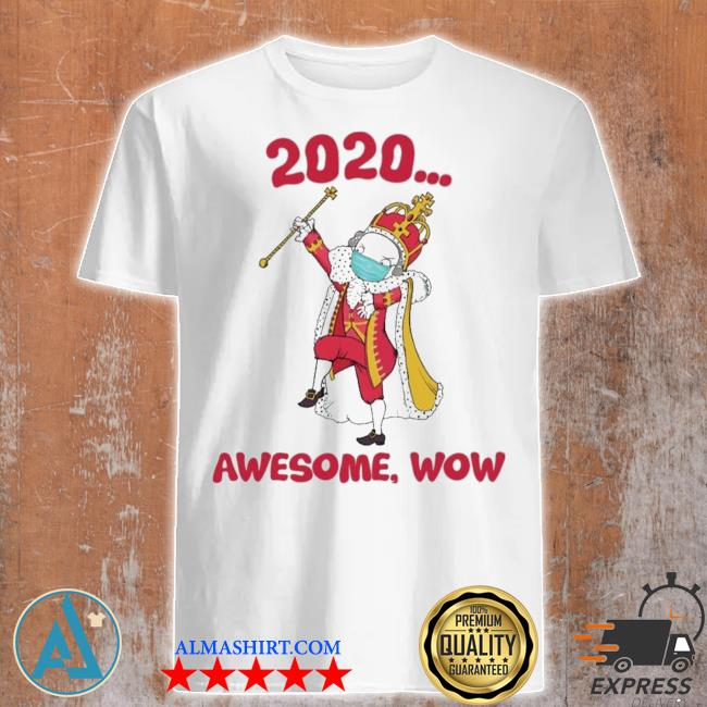 Hamilton george king 2020 awesome wow quarantine christmas shirt