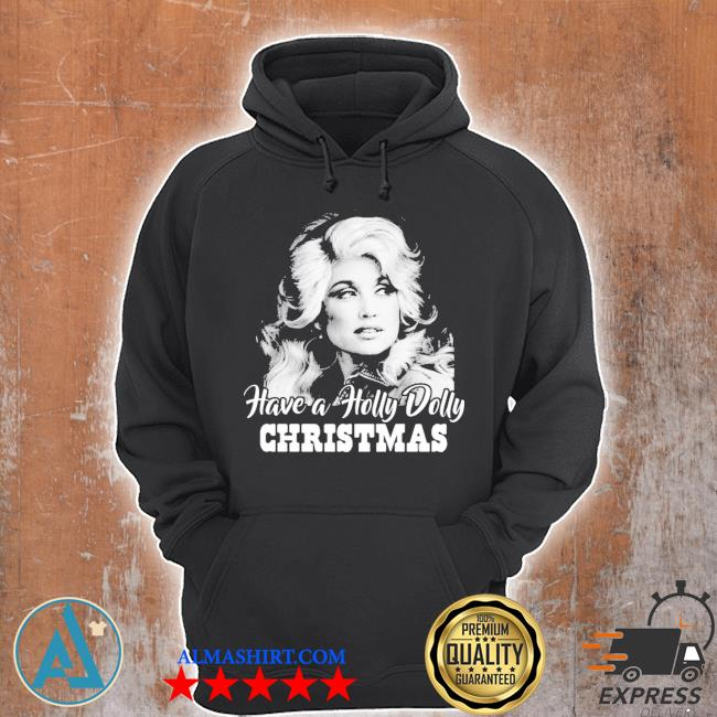 Have a holly dolly christmas 2020 sweater Unisex Hoodie
