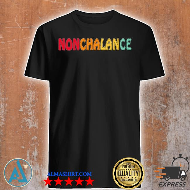 Nonchalance David Ew shirt